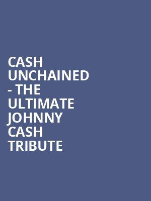 Cash Unchained - The Ultimate Johnny Cash Tribute at Mercury Ballroom