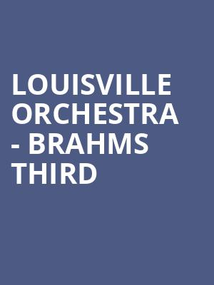 Louisville Orchestra - Brahms Third at Whitney Hall