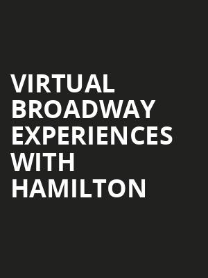 Virtual Broadway Experiences with HAMILTON, Virtual Experiences for Louisville, Louisville