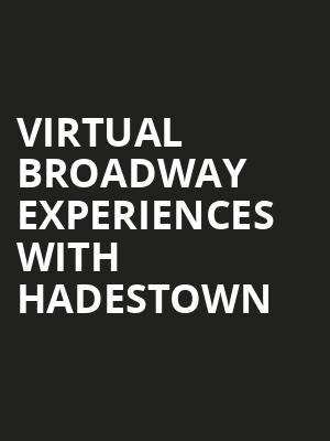 Virtual Broadway Experiences with HADESTOWN, Virtual Experiences for Louisville, Louisville